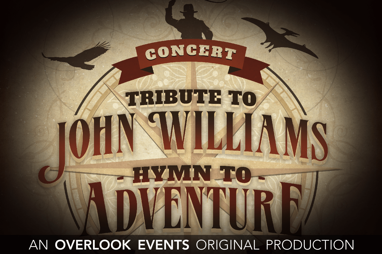 Tribute to John Williams: Hymn to Adventure