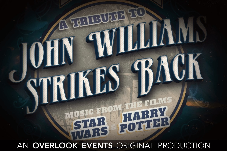 Tribute to John Williams: Strikes Back!